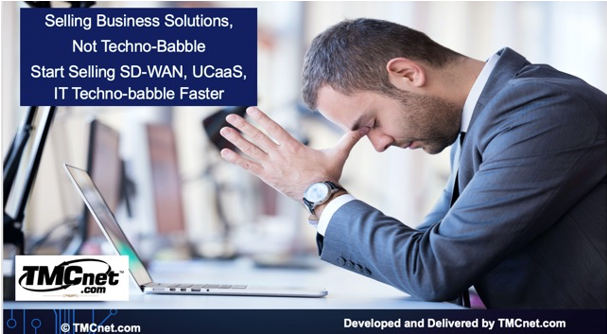 Selling SD-WAN, UCaaS, IT, etc. Even Faster